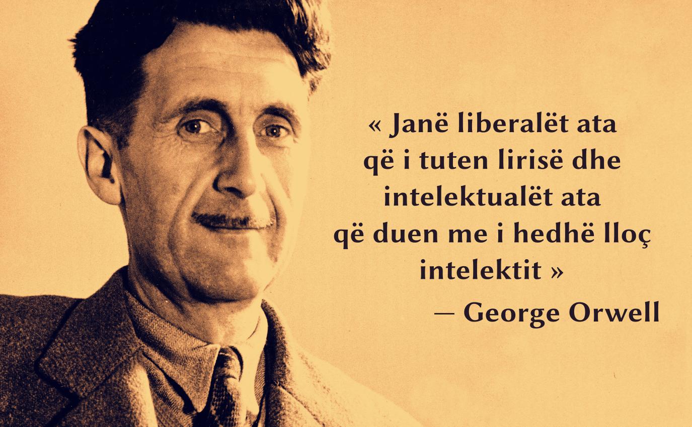 George Orwell për lirinë e shprehjes